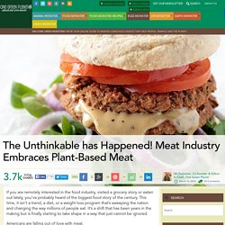The Unthinkable has Happened! Meat Industry Embraces Plant-Based Meat