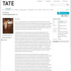 'Untitled (Rape Scene)', Ana Mendieta: Summary