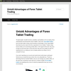 Untold Advantages of Forex Tablet Trading