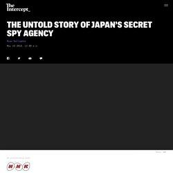 The Untold Story of Japan's Secret Spy Agency