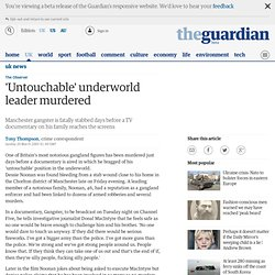 'Untouchable' underworld leader murdered