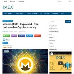 Monero (XMR) Explained : The Untraceable Cryptocurrency - Pcex Blog