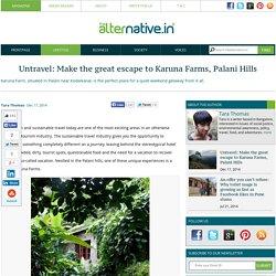 Untravel: Make the great escape to Karuna Farms, Palani Hills