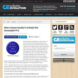 What is Cancer Exactly? Is it Really That Untreatable? Pt 1