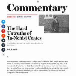 The Hard Untruths of Ta-Nehisi Coates - Kyle Smith, Commentary Magazine