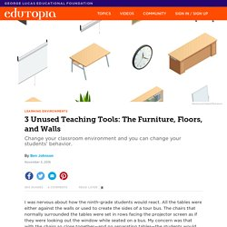 3 Unused Teaching Tools: The Furniture, Floors, and Walls
