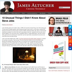 10 Unusual Things I Didn't Know About Steve Jobs Altucher Confidential