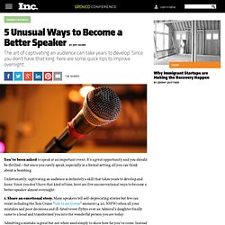 5 Unusual Ways to Become a Better Speaker