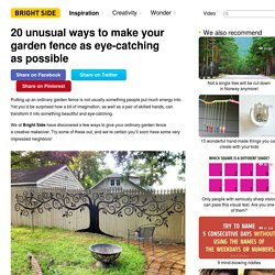 20 unusual ways to make your garden fence as eye-catching as possible