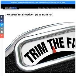7 Unusual Yet Effective Tips To Burn Fat