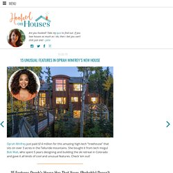 15 Unusual Features in Oprah Winfrey's New House