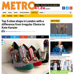 Top 5 unusual London shoe shops from Irregular Choice to Kate Kanzier