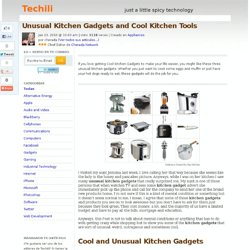 Unusual Kitchen Gadgets and Cool Kitchen Tools