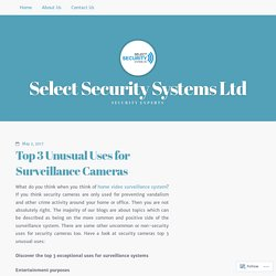 Top 3 Unusual Uses for Surveillance Camera