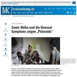 """Samir Akika und die Unusual Symptoms zeigen """"Polaroids"""""""