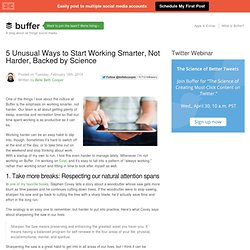 5 Unusual Ways to Start Working Smarter, Not Harder, Backed by Science