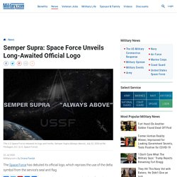 Semper Supra: Space Force Unveils Long-Awaited Official Logo