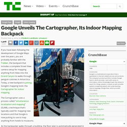 Google Unveils The Cartographer, Its Indoor Mapping Backpack