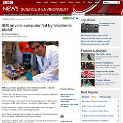 IBM unveils computer fed by 'electronic blood'