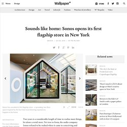 Sonos unveils New York concept store
