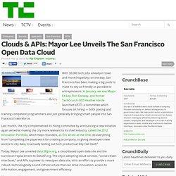 Clouds & APIs: Mayor Lee Unveils The San Francisco Open Data Cloud