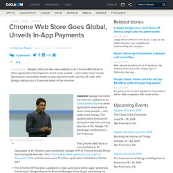Chrome Web Store Goes Global, Unveils In-App Payments: Tech News and Analysis «