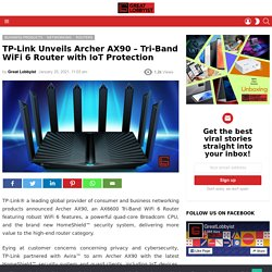 TP-Link Unveils Archer AX90 – Tri-Band WiFi 6 Router with IoT Protection - Great Lobbyist