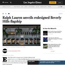 Ralph Lauren unveils redesigned Beverly Hills flagship