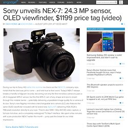 Sony unveils NEX-7: 24.3 MP sensor, OLED viewfinder, $1199 price tag (video)