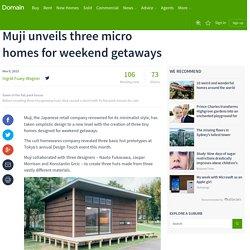 Muji unveils three micro homes for weekend getaways