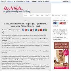 kochtrotz – Rezepte für Gluten-Unverträglichkeit, Fructose-Intoleranz, Laktose-Intoleranz, Histamin-Intoleranz, Zöliakie, Sorbit-Intoleranz, jetzt auch vegan und sojafrei - Black Bean Brownies – super geil – glutenfrei, vegan-for-fit tauglich, low carb