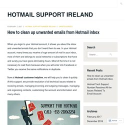 How to clean up unwanted emails from Hotmail inbox – Hotmail Support Ireland
