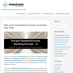 Turn your Unwanted & Excess Inventory into Cash - Maxicom AE