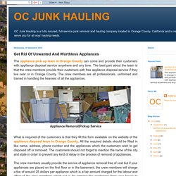OC JUNK HAULING: Get Rid Of Unwanted And Worthless Appliances