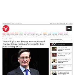 Human Rights Act: Former Attorney General Dominic Grieve rubbishes 'unworkable' Tory plans to scrap ECHR