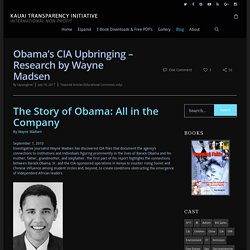 Obama's CIA Upbringing - Research by Wayne Madsen - The Book Lipstick and War Crimes by Ray Songtree