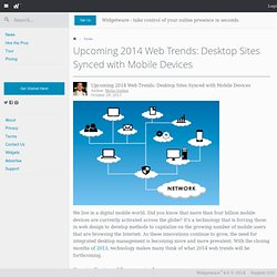 Upcoming 2014 Web Trends: Desktop Sites Synced with Mobile Devices