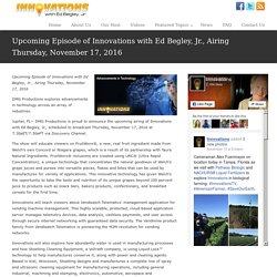 Upcoming Episode of Innovations with Ed Begley, Jr., Airing Thursday, November 17, 2016