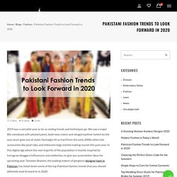 Pakistani Fashion Trends to Look Forward in 2020