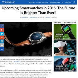 Upcoming Smartwatches in 2016