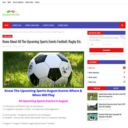 Know About All The Upcoming Sports Events Football, Rugby Etc.