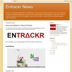 Entrackr News: Upcoming Startups in India by Entrackr