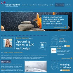 Upcoming trends in UX and design - Webcredible blog