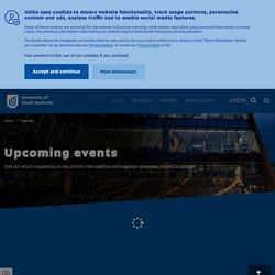 Upcoming events - Events calendar - University of South Australia
