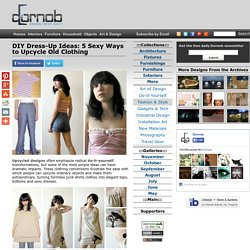DIY Dress-Up Ideas: 5 Sexy Ways to Upcycle Old Clothing | Designs &Ideas on Dornob