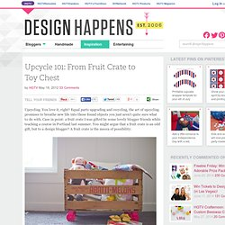 Upcycle 101: From Fruit Crate to Toy Chest