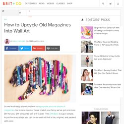 How to Upcycle Old Magazines Into Wall Art