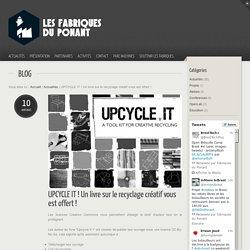 UPCYCLE IT ! Un livre sur le recyclage créatif vous est offert ! - Les Fabriques du Ponant