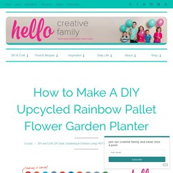 How to Make A DIY Upcycled Rainbow Pallet Flower Garden Planter - Hello Creative Family