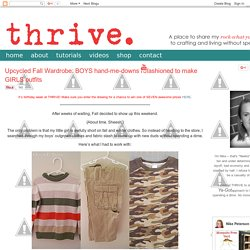 Thrive: Upcycled Fall Wardrobe: BOYS hand-me-downs refashioned to make GIRLS outfits
